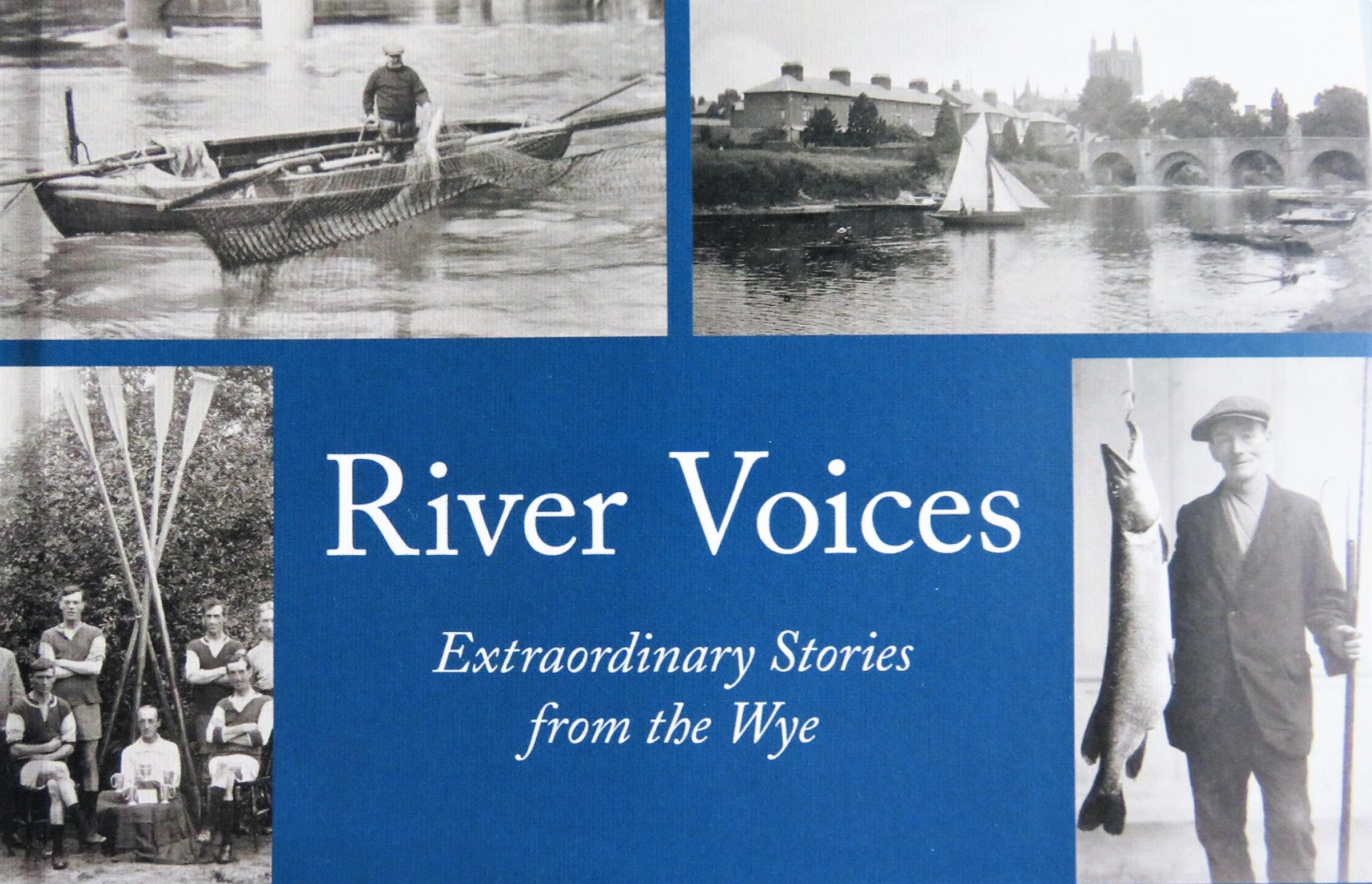 River Voices: Extraordinary Stories from the Wye