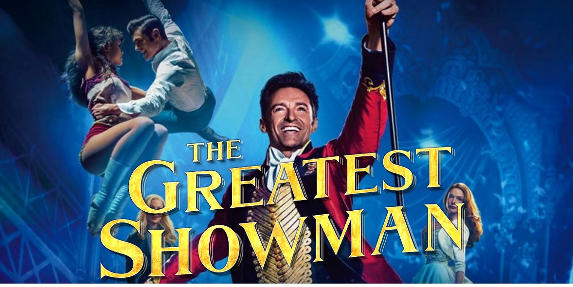 The Greatest Showman - Flicks in the Sticks Film